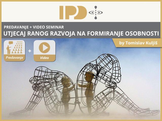 UtjecajRanogRazvojaNaFormiranjeOsobnosti_IPD_Predavanje_Video